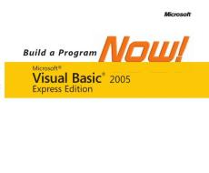 Microsoft Visual Basic 2005 Express Edition - Build a Program Now