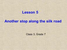 《Lesson 5 Another Stop along the Silk Road课件》初中英语冀教版七年级下册37263.ppt
