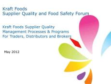 Kraft Foods Supplier Quality and Food Safety Forum