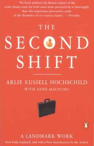 The Second Shift Working Families and the Revolution at Home-[Fully revised]-[Arlie Hochschild  Anne Machung]