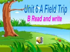 【小学教育】Unit 6 A Field Trip B Read and write